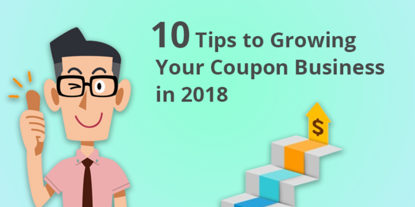 10 Tips to Growing Your Coupon Business in 2018