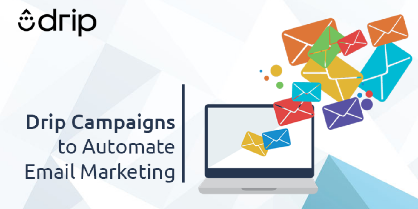 Drip Campaigns to Automate Email Marketing (Because Old is Gold)