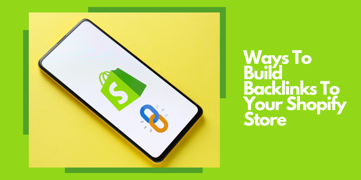 Ways To Build Backlinks To Your Shopify Store